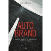 Auto Brand: Building Successful Car Brands for the Future