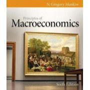 Principles of Macroeconomics by University N Gregory Mankiw