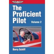 The Proficient Pilot: v. 2 by Barry Schiff
