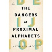 Dangers of Proximal Alphabets by Kathleen Alcott