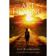 The Art of Healing: A Journey Into the Miraculous