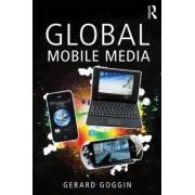 Global Mobile Media by Gerard Goggin