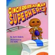 Gingerbread Man Superhero! by Dotti Enderle