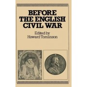 Before the English Civil War, 1603-42 by Howard Tomlinson
