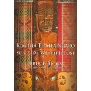 Kimihia Te Mea Ngaro by Bruce Grandison Biggs