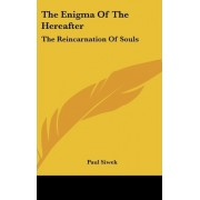 The Enigma of the Hereafter by Paul Siwek