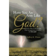 Have You an Arm Like God?: A Thematic Study on the Character of the Saving Greatness of God in the Book of Job