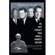 Do Not Forget This Small Honest Nation by Adam Somorjai Osb