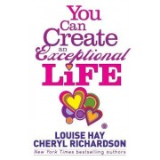 You Can Create an Exceptional Life by Cheryl Richardson