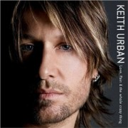 Keith Urban - Love , Pain & The Whole Crazy Thing