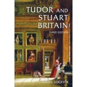 Tudor and Stuart Britain by Roger Lockyer