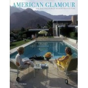 American Glamour and the Evolution of Modern Architecture by Alice T. Friedman