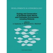 Ecology and Conservation of South East Asian Marine and Freshwater Environments Including Wetlands by A. Sasekumar