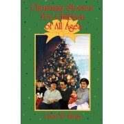 Christmas Stories for Children of All Ages by Glenn W Martin