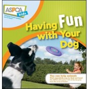 Having Fun with Your Dog by Audrey Pavia