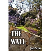 The Wall by Judy Savoy