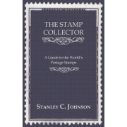 The Stamp Collector - A Guide To The World's Postage Stamps by Stanley C. Johnson