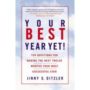 Your Best Year Yet!: Ten Questions for Making the Next Twele Months Your Most Successful Ever