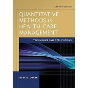 Quantitative Methods in Health Care Management by Yasar A. Ozcan