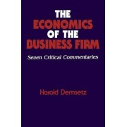 The Economics of the Business Firm by Harold Demsetz