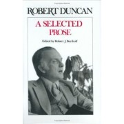 A Selected Prose by Robert Duncan