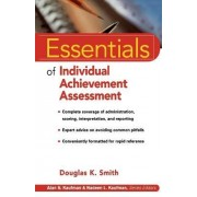 Essentials of Individual Achievement Assessment by Douglas K. Smith