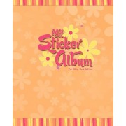 My Sticker Album for Girls, 2nd Edition by Debra Hartley