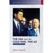 Access to History: The USA and the Cold War 1945-63 by Oliver Edwards
