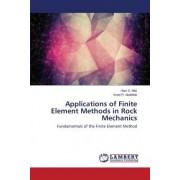Applications of Finite Element Methods in Rock Mechanics by Mitri Hani S