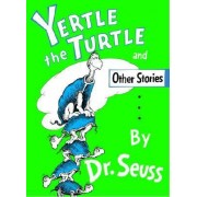 Yertle the Turtle and Other Stories by Dr. Seuss
