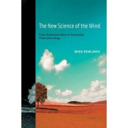 The New Science of the Mind by Mark Rowlands