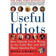 Useful Idiots by Mona Charen