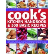 Cook's Kitchen Handbook & 500 Basic Recipes by Carole Clements