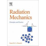 Radiation Mechanics by Esam M. A. Hussein