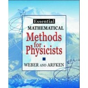 Essential Mathematical Methods for Physicists by Hans J. Weber