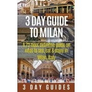 3 Day Guide to Milan by 3 Day City Guides