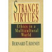 Strange Virtues by Bernard T. Adeney