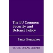 The EU Common Security and Defence Policy by Panos Koutrakos