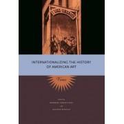 Internationalizing the History of American Art by Barbara Groseclose