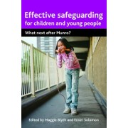 Effective safeguarding for children and young people by Maggie Blyth