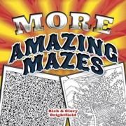 More Amazing Mazes by Rick Brightfield