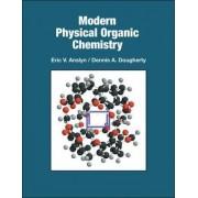 Modern Physical Organic Chemistry by Eric V. Anslyn