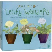 Sprout Your Own Leafy Wonders by Chronicle Books