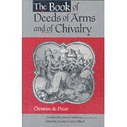 The Book of Deeds of Arms and of Chivalry by Charity Cannon Willard