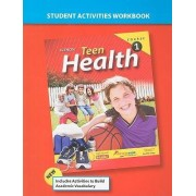 Teen Health, Course 1, Student Activities by McGraw-Hill
