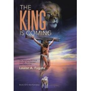 The King Is Coming: The Testimony of Christ Through the Old and New Testaments