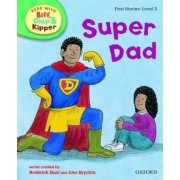 Oxford Reading Tree Read With Biff, Chip, and Kipper: First Stories: Level 3: Super Dad by Roderick Hunt