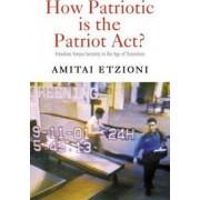 How Patriotic is the Patriot Act? by Amitai Etzioni