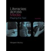Literacies Across Media by Margaret Mackey