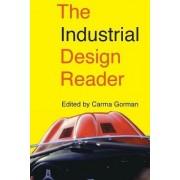 The Industrial Design Reader by Carma Gorman